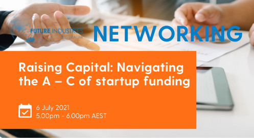 Raising Capital: Navigating the A – C of startup funding