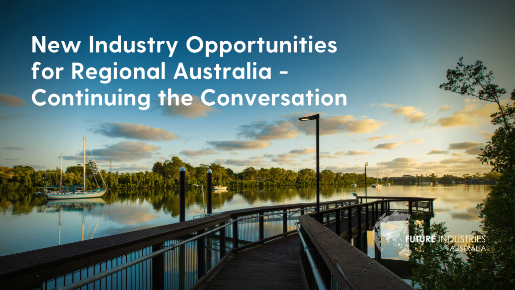 New Industry Opportunities for Regional Australia - Continuing the Conversation